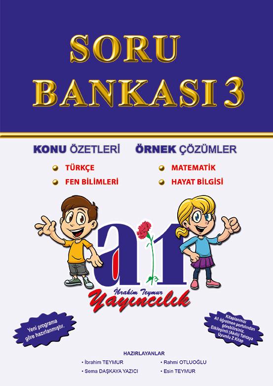 Soru Bankası 3 - KONU ÖZETLERİ , ÖRNEK ÇÖZÜMLER Türkçe, Matematik, Fen Bilimleri, Hayat Bilgisi